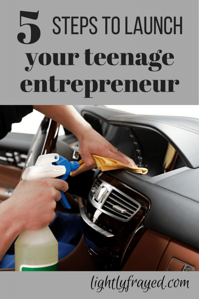 5 Steps to Launch a Teenage Entrepreneur (and build their confidence in the process).