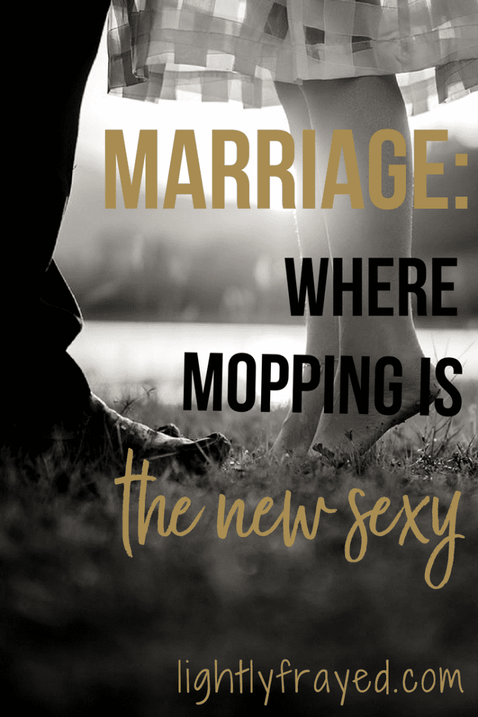 Marriage: Where Mopping Is the New Sexy |