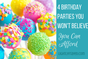 4 Surprisingly Affordable Birthday Parties