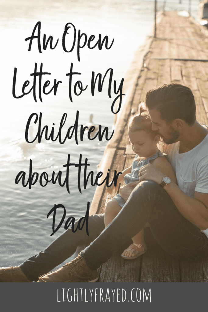 Dear boys. Dad does so much for us. Here's why he deserves the last piece of pie.