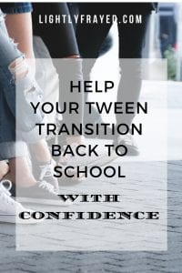 6 Tips to Help your Tween Transition Back to School Confidently, Without Feeling Awkward