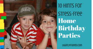 Stress free home birthday parties