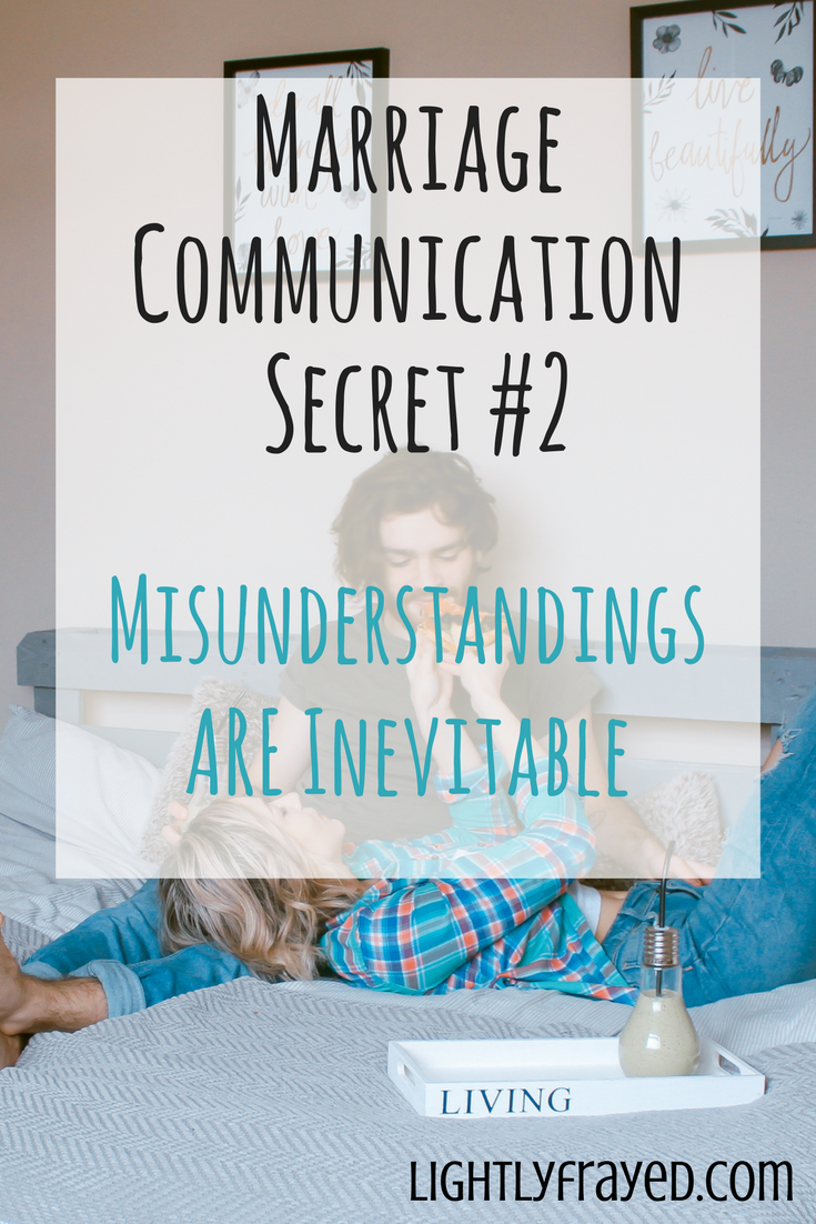 Even when we think we are speaking incredibly clearly, misunderstandins in marriage are inevitable.