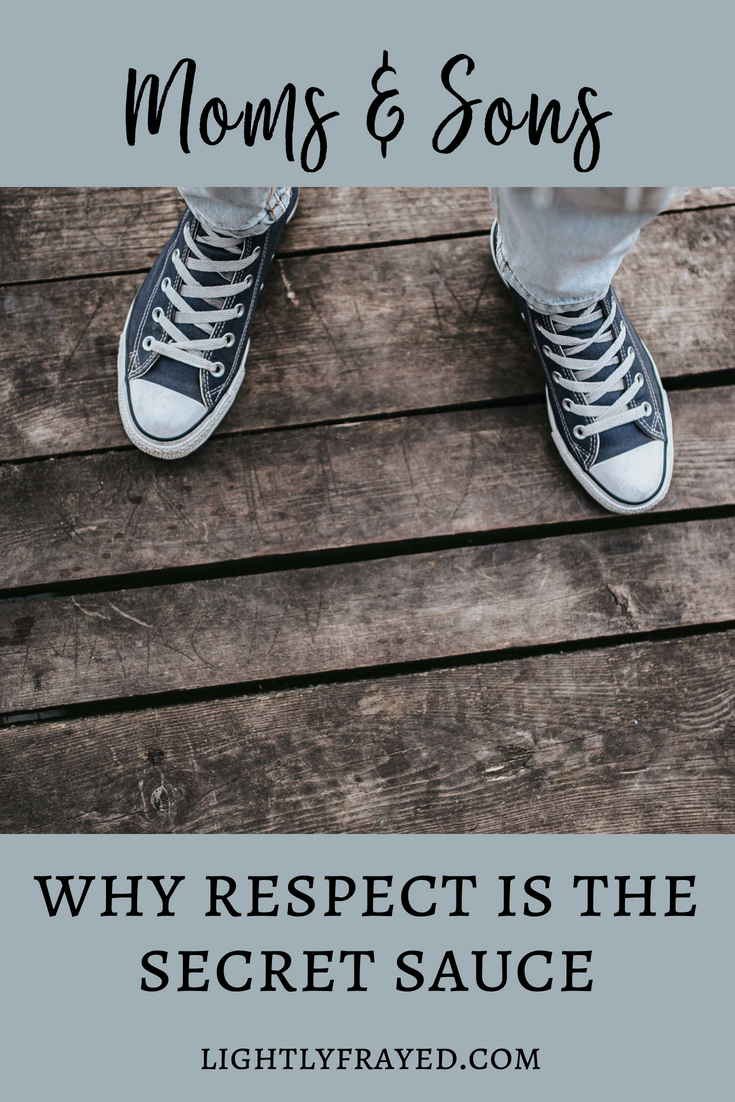 Moms and Sons: Respect is the Secret Sauce