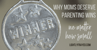 Why Moms Deserve Parenting Wins, No Matter How Small
