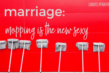 Marriage: Where Mopping Is the New Sexy