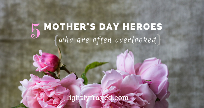 Mother's Day Heroes