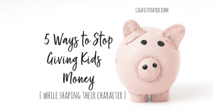 Creative strategies to stop giving our children money, while building their character.