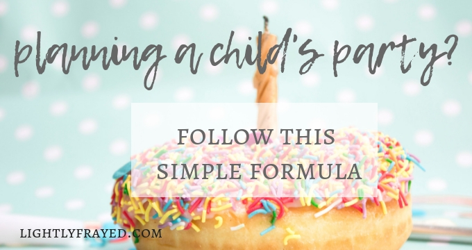 Simple formula to plan stress-free home birthday parties