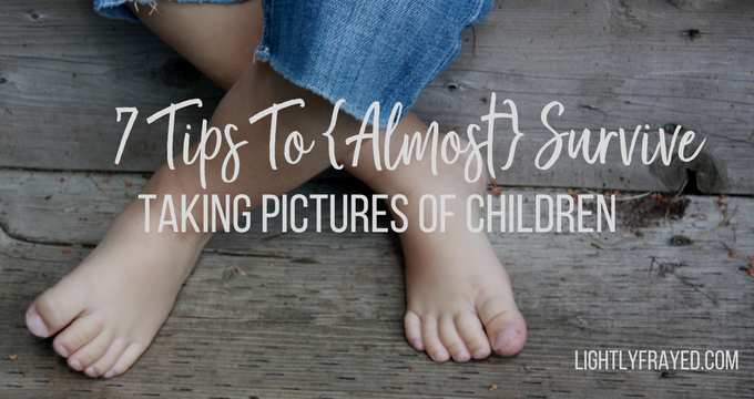 Use these 7 tips to almost survive taking pictures of children. Almost.