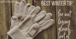 The Best Winter Tip for Not Losing Gloves…Almost