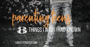 Parenting teenagers: 8 things I wish I had known